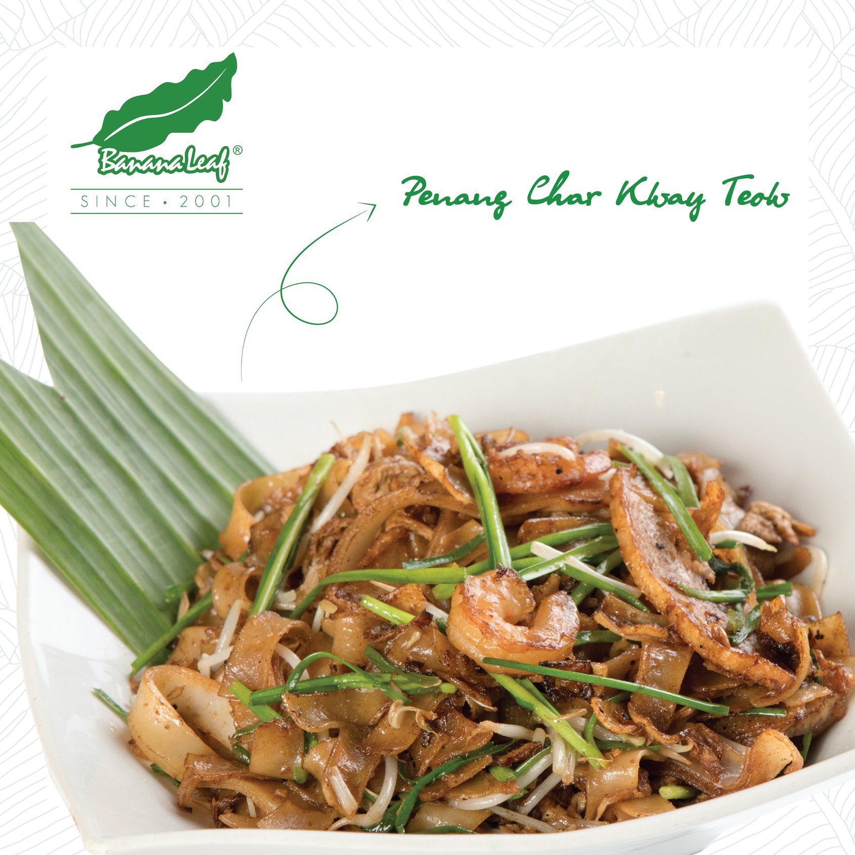 A photo of Banana Leaf's Penang Char Kway Teow dish