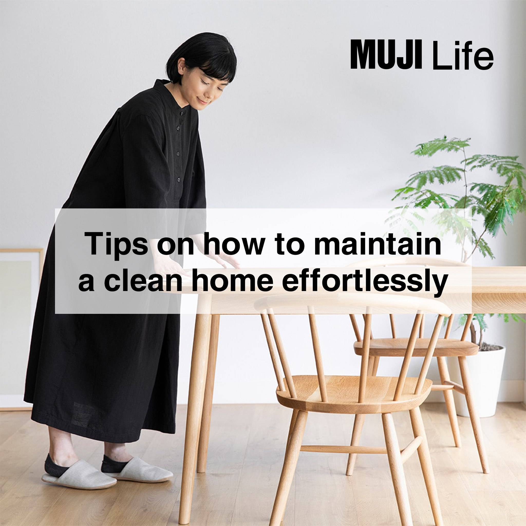 MUJI Life – Tips on how to maintain a clean home effortlessly